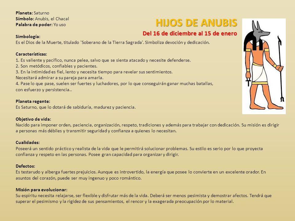 HIJOS DE ANUBIS Del 16 de diciembre al 15 de enero