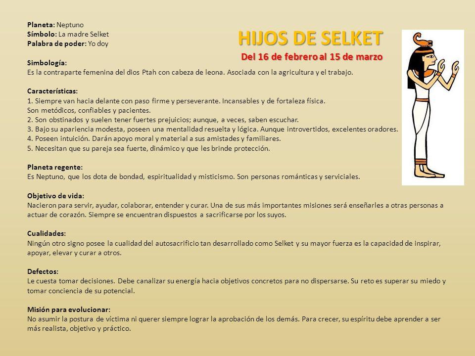 HIJOS DE SELKET Del 16 de febrero al 15 de marzo