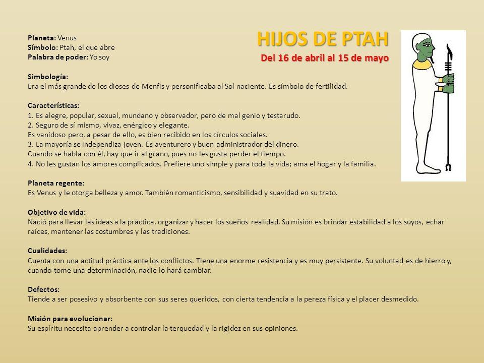 HIJOS DE PTAH Del 16 de abril al 15 de mayo