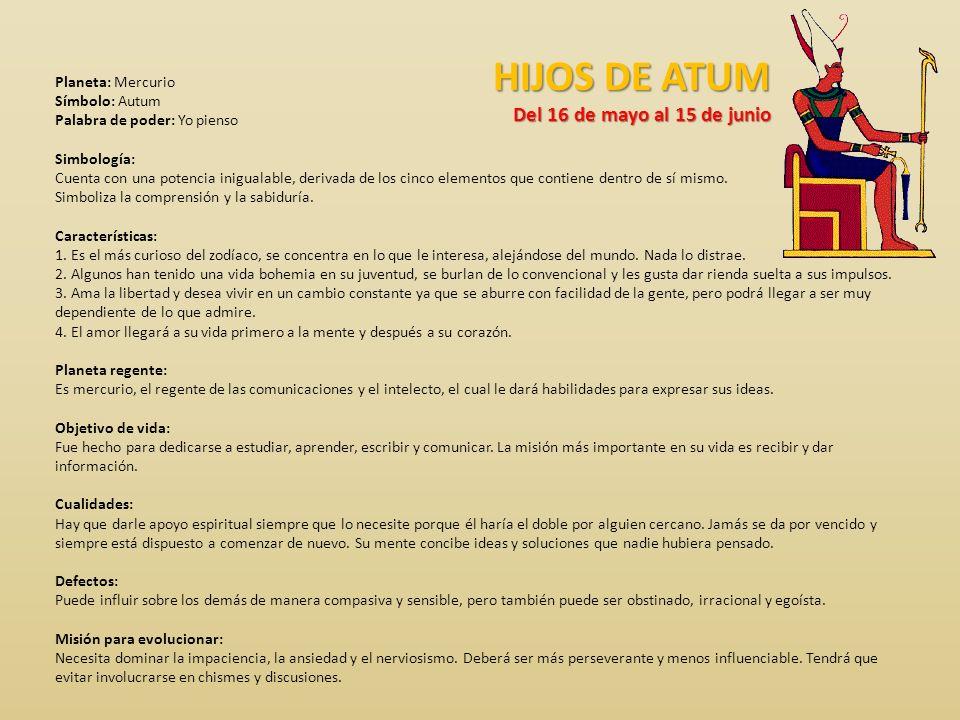 HIJOS DE ATUM Del 16 de mayo al 15 de junio