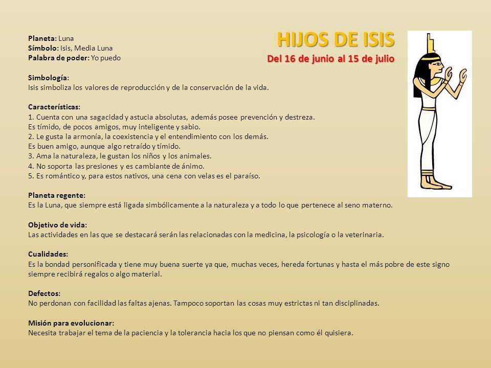 HIJOS DE ISIS Del 16 de junio al 15 de julio