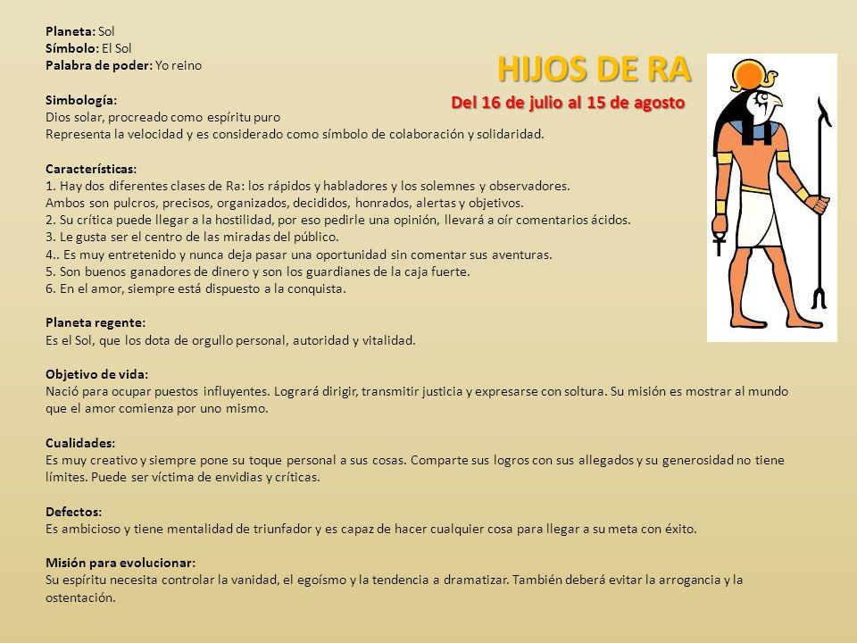HIJOS DE RA Del 16 de julio al 15 de agosto