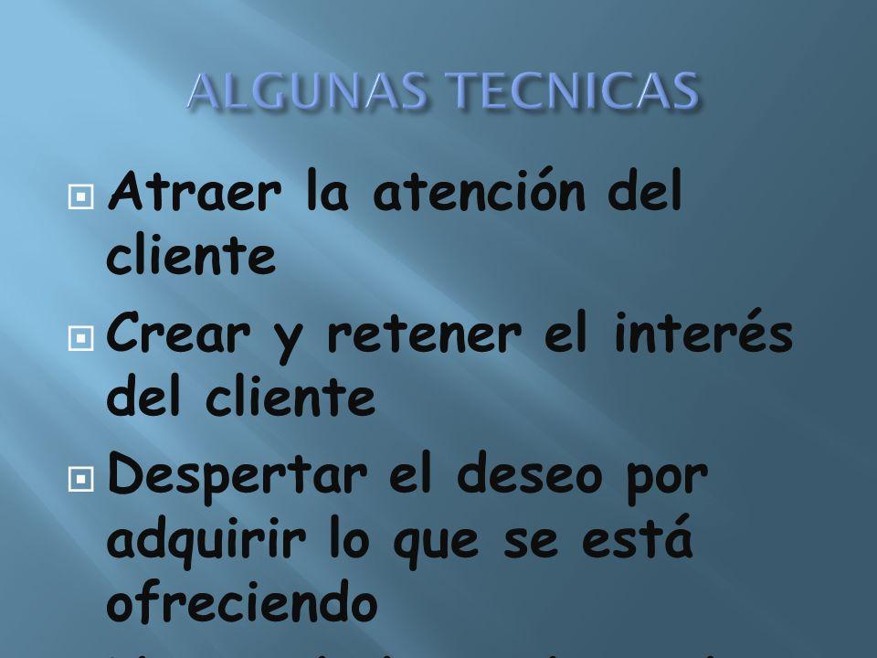 Atraer la atención del cliente Crear y retener el interés del cliente