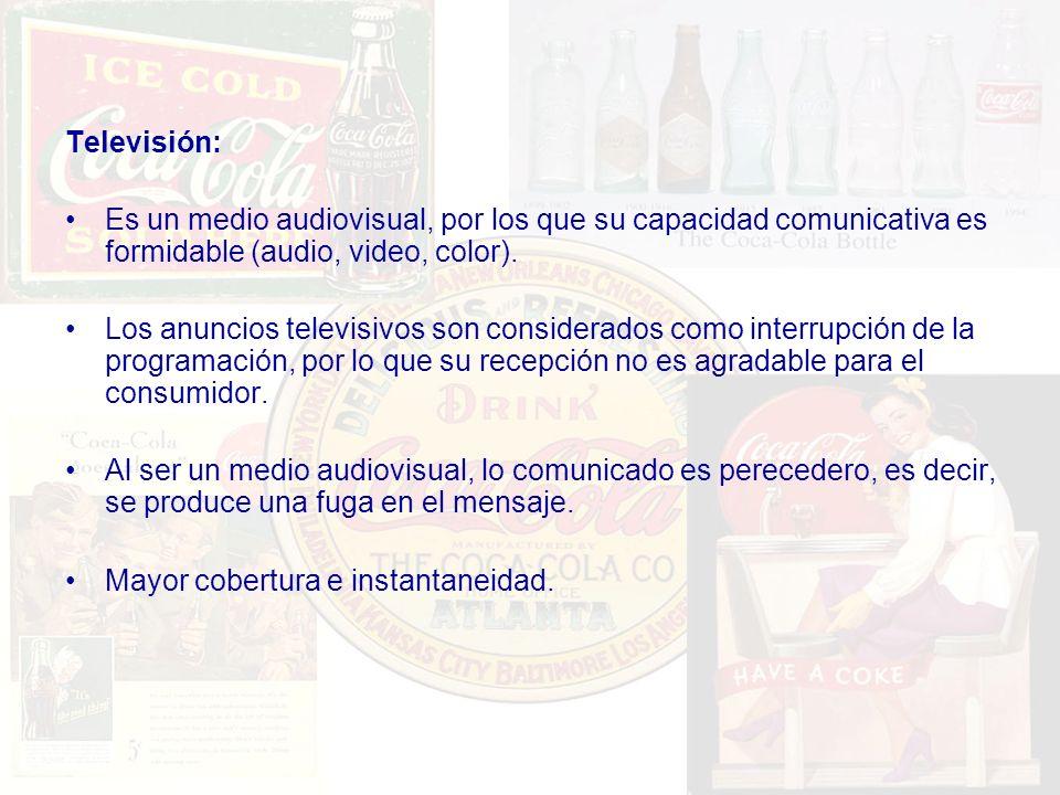 Televisión: Es un medio audiovisual, por los que su capacidad comunicativa es formidable (audio, video, color).