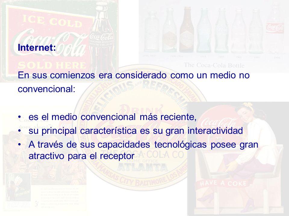 Internet:En sus comienzos era considerado como un medio no. convencional: es el medio convencional más reciente,