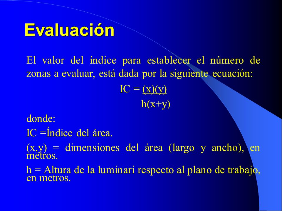 Evaluación El valor del índice para establecer el número de zonas a evaluar, está dada por la siguiente ecuación: