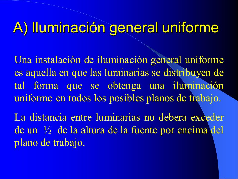 A) Iluminación general uniforme