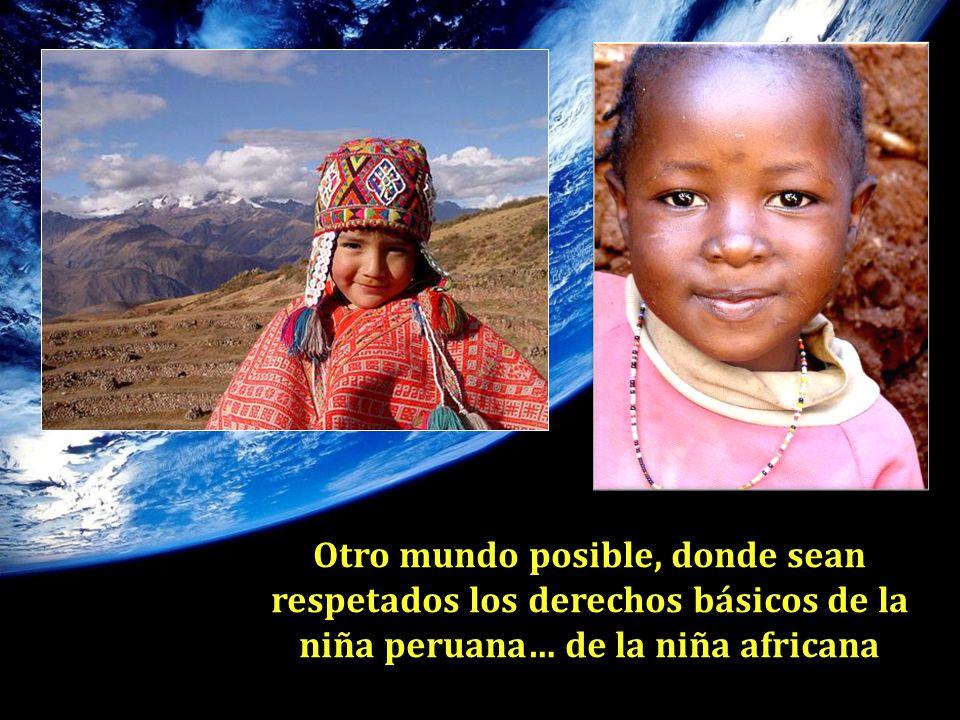 Otro mundo posible, donde sean respetados los derechos básicos de la niña peruana… de la niña africana