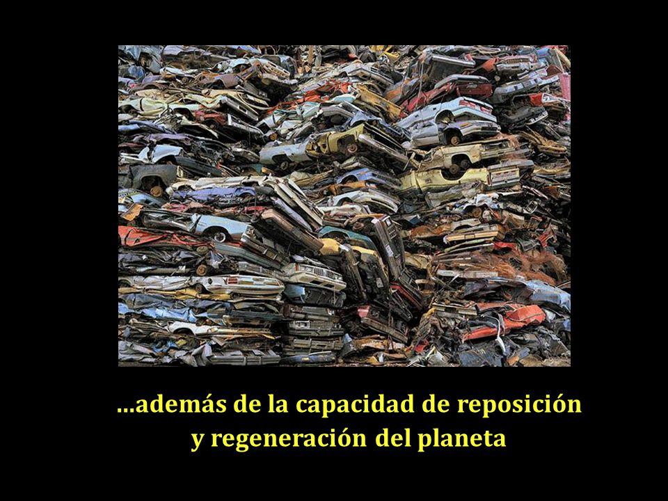 ...además de la capacidad de reposición y regeneración del planeta