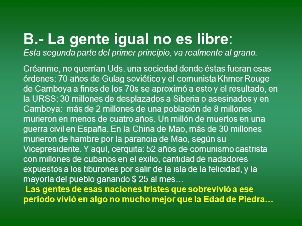 B.- La gente igual no es libre: