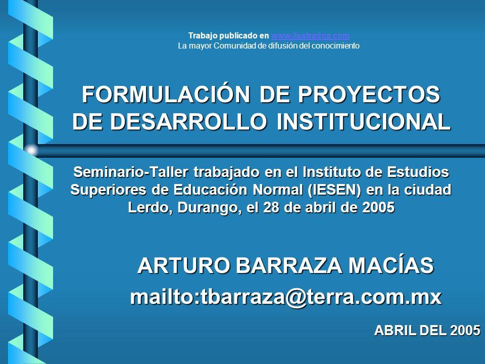 ARTURO BARRAZA MACÍAS mailto:tbarraza@terra.com.mx ABRIL DEL 2005
