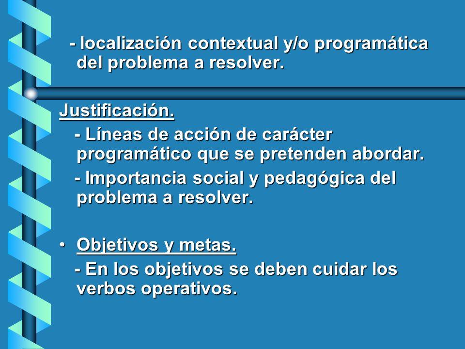 - localización contextual y/o programática del problema a resolver.