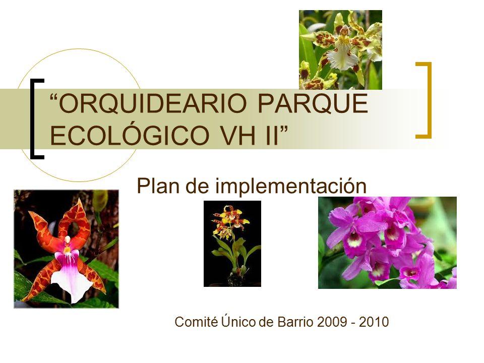 ORQUIDEARIO PARQUE ECOLÓGICO VH II