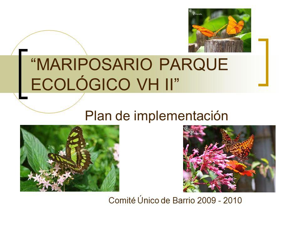 MARIPOSARIO PARQUE ECOLÓGICO VH II