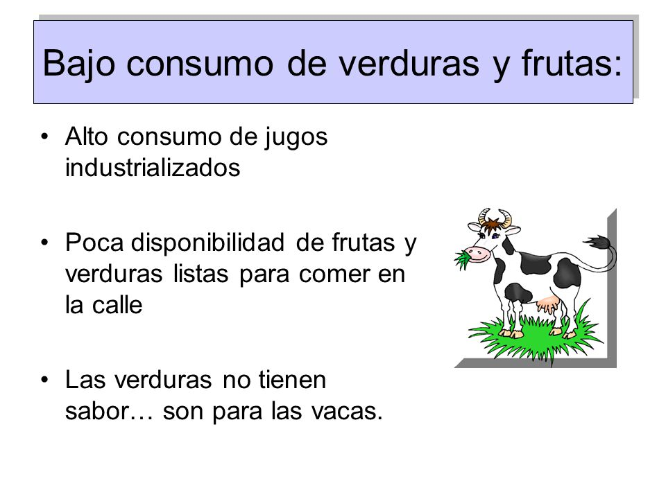 Bajo consumo de verduras y frutas: