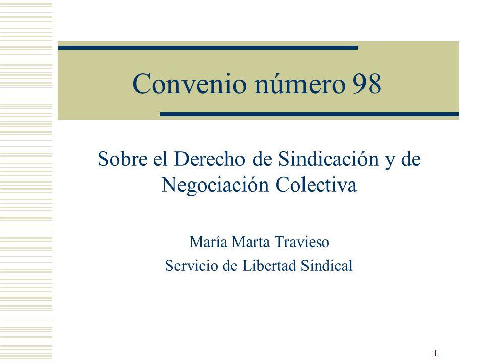 Convenio número 98 Sobre el Derecho de Sindicación y de Negociación Colectiva. María Marta Travieso.