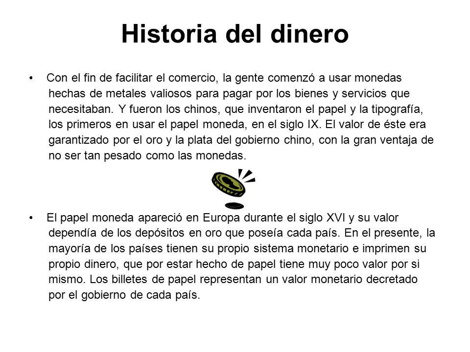 Historia del dinero Con el fin de facilitar el comercio, la gente comenzó a usar monedas.