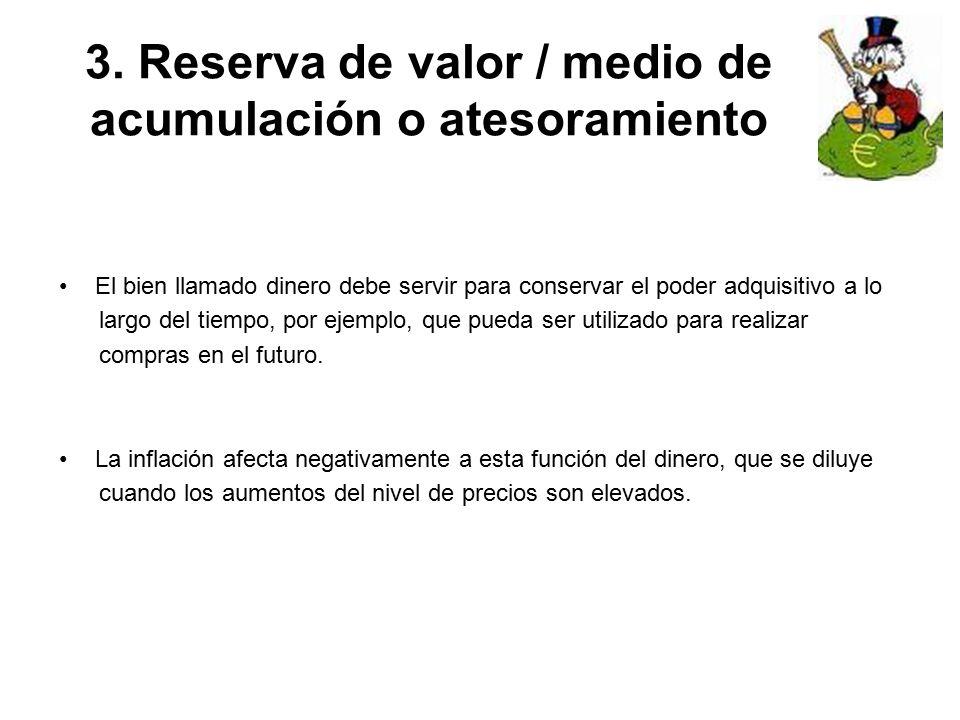 3. Reserva de valor / medio de acumulación o atesoramiento