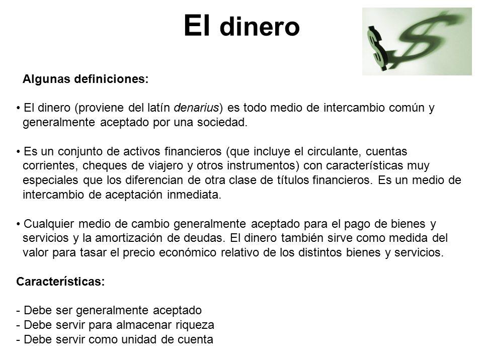 El dinero Algunas definiciones: