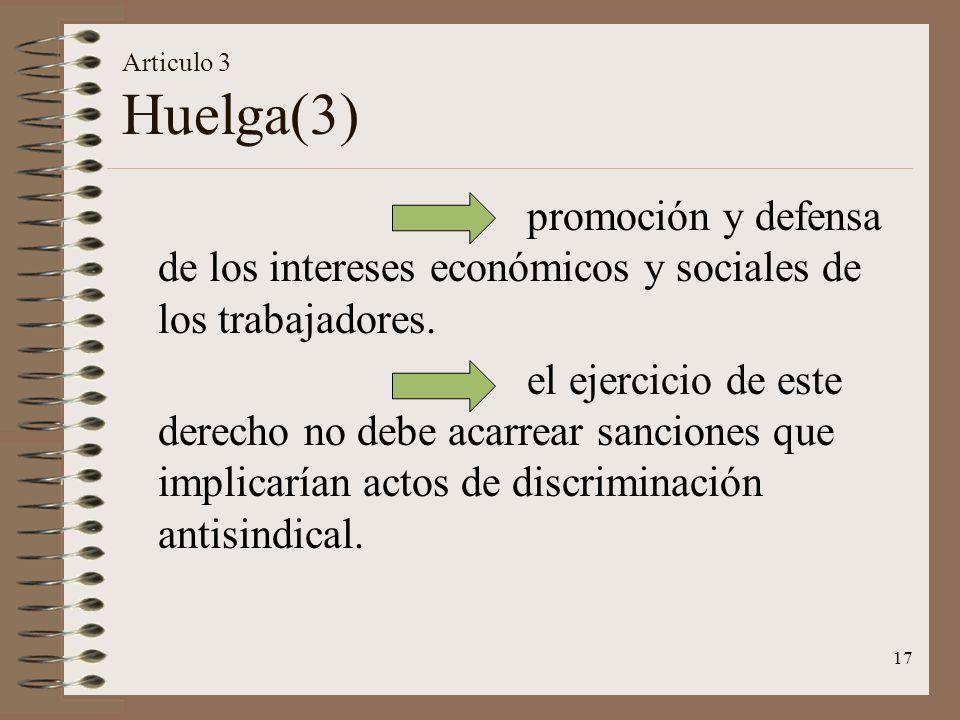 Articulo 3 Huelga(3) promoción y defensa de los intereses económicos y sociales de los trabajadores.