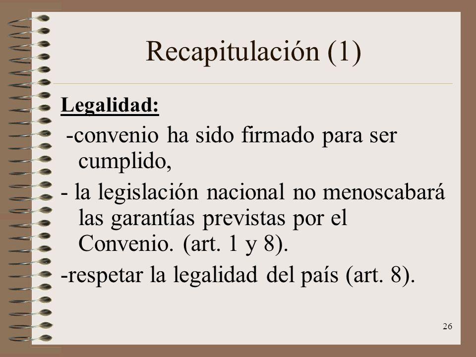 Recapitulación (1) Legalidad: -convenio ha sido firmado para ser cumplido,