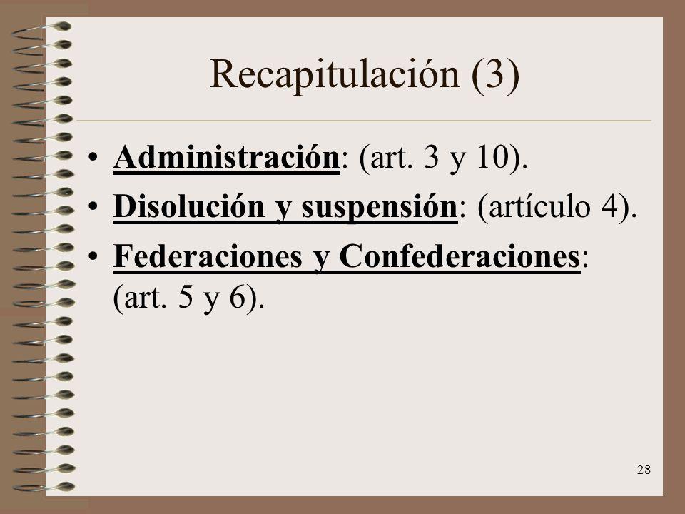 Recapitulación (3) Administración: (art. 3 y 10).