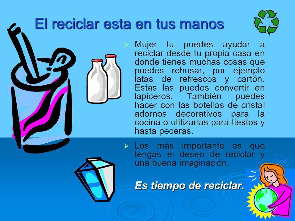 El reciclar esta en tus manos