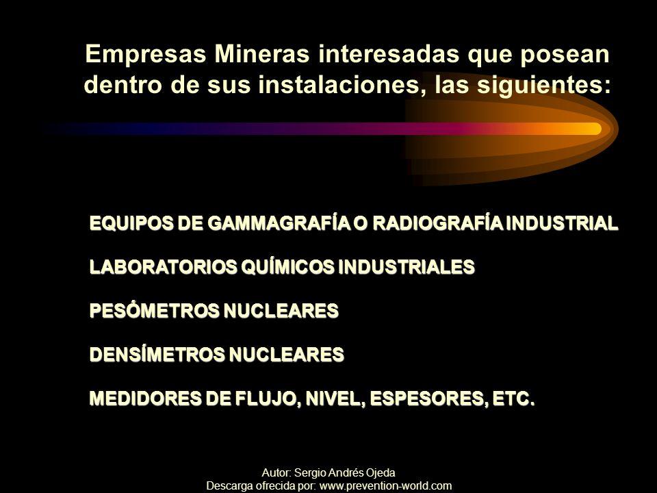 Empresas Mineras interesadas que posean dentro de sus instalaciones, las siguientes: