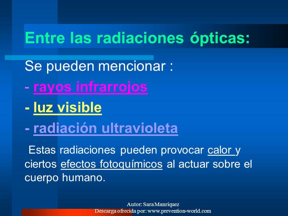 Entre las radiaciones ópticas: