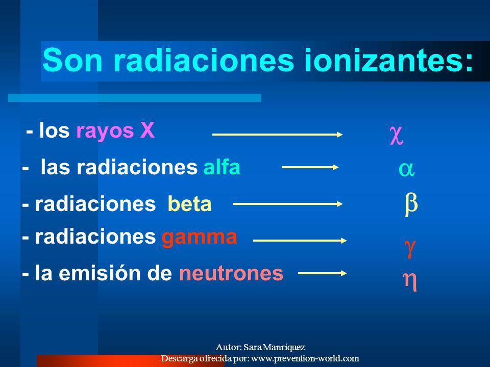 Son radiaciones ionizantes:
