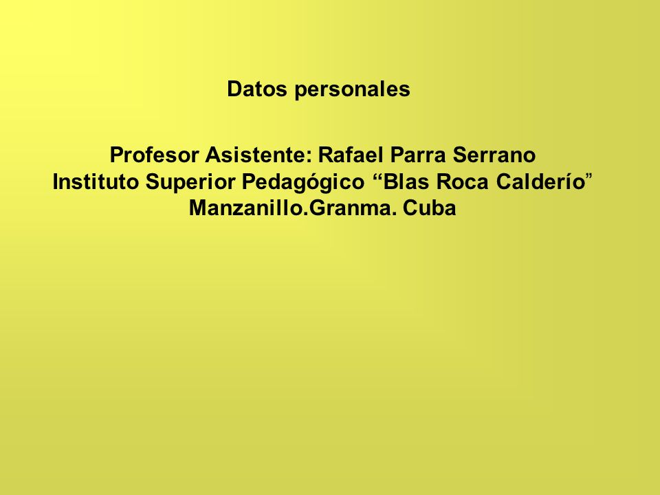 Profesor Asistente: Rafael Parra Serrano Manzanillo.Granma. Cuba