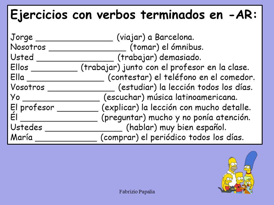Ejercicios con verbos terminados en -AR: