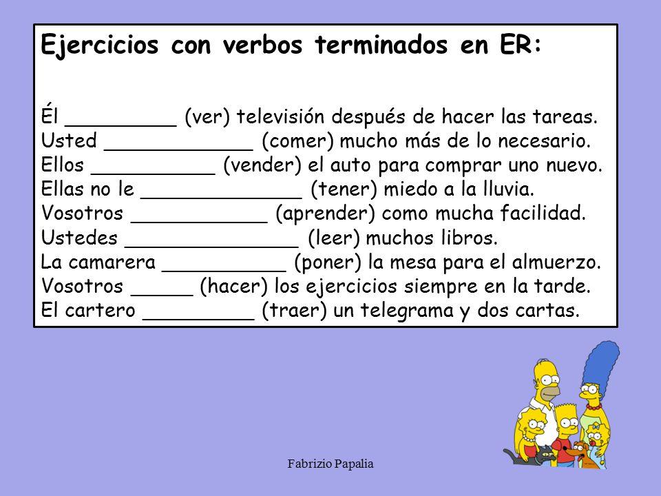 Ejercicios con verbos terminados en ER: