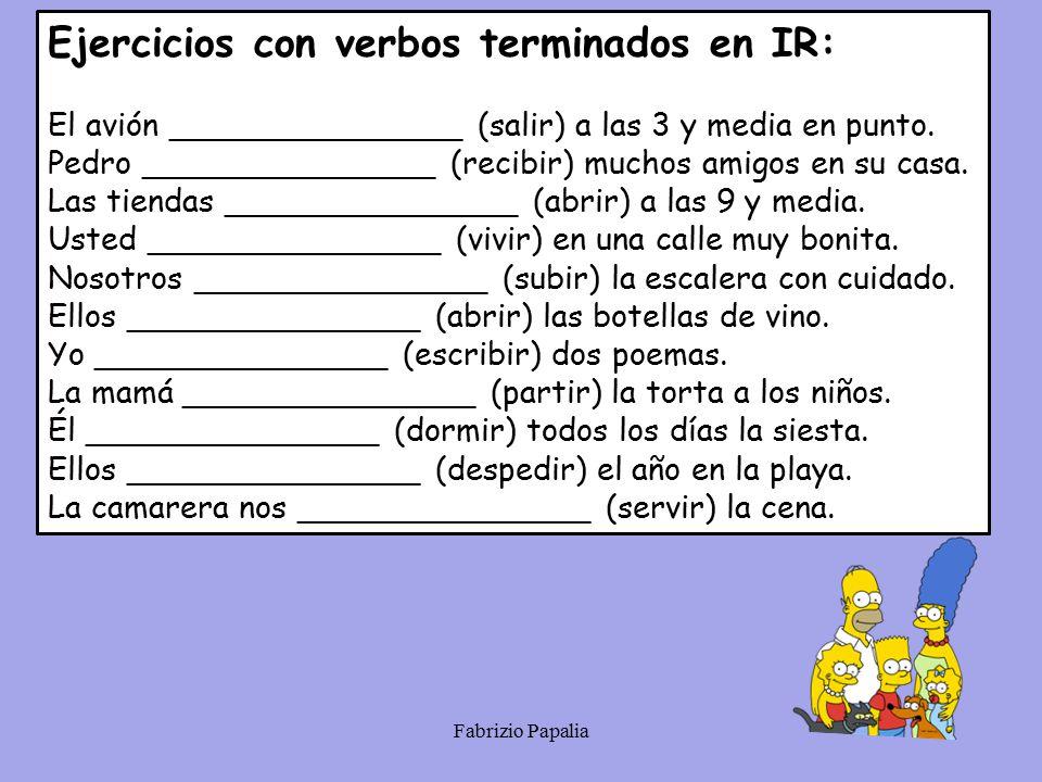 Ejercicios con verbos terminados en IR: