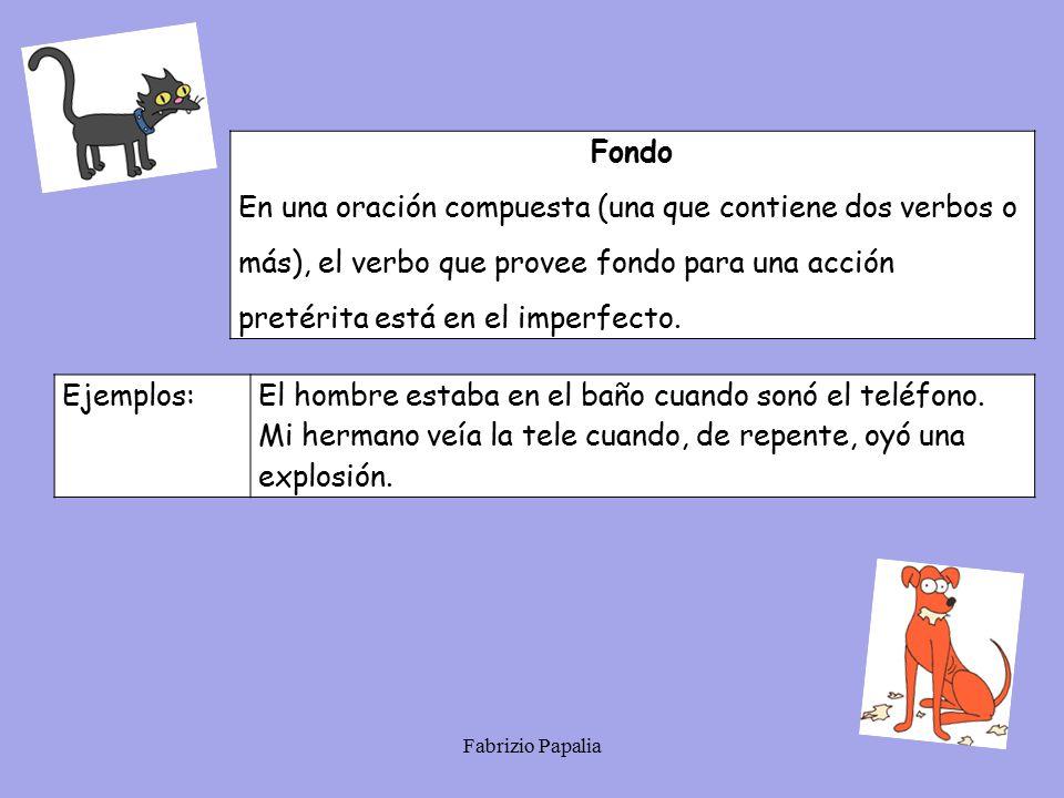 En una oración compuesta (una que contiene dos verbos o