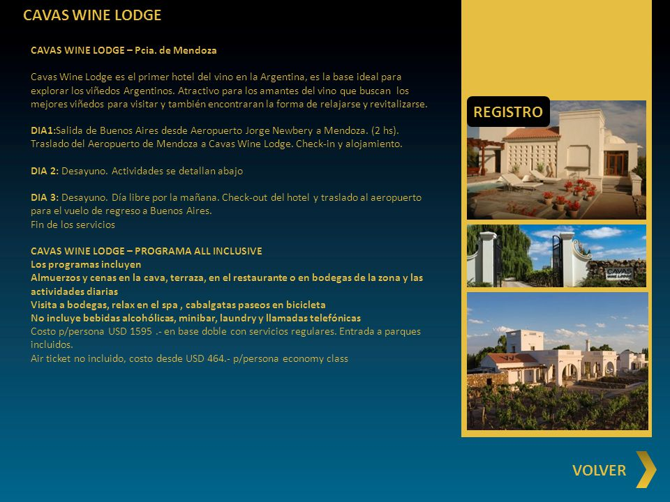 CAVAS WINE LODGE REGISTRO VOLVER CAVAS WINE LODGE – Pcia. de Mendoza