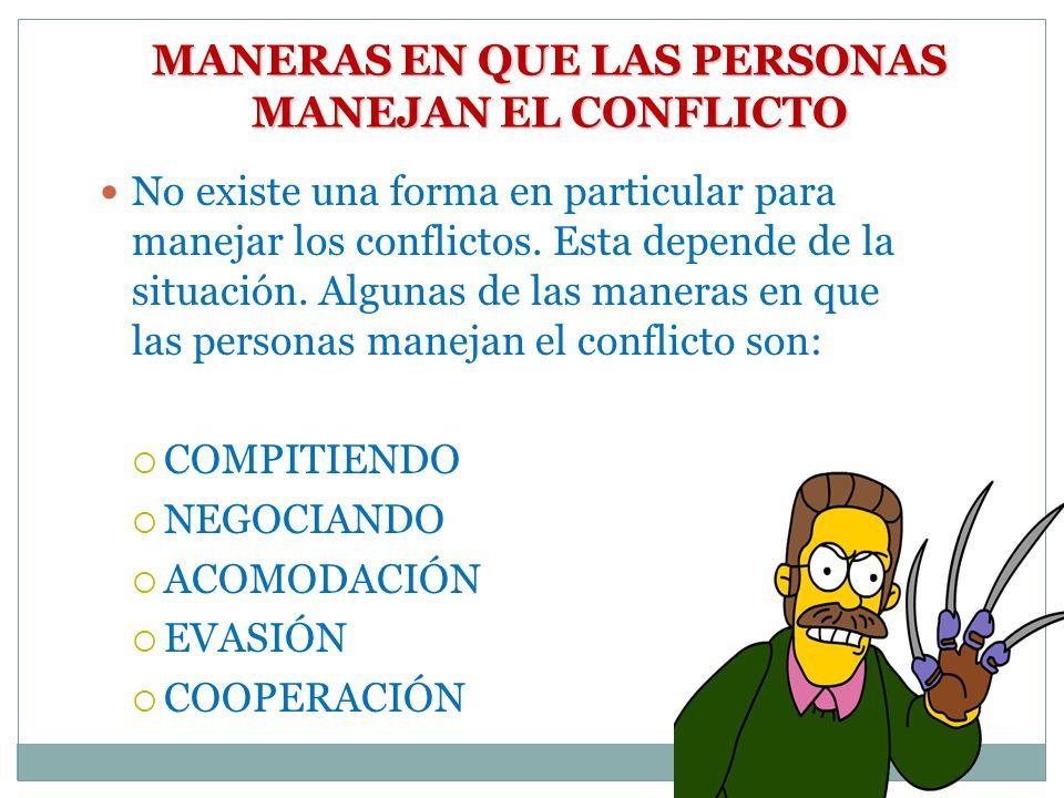 MANERAS EN QUE LAS PERSONAS MANEJAN EL CONFLICTO