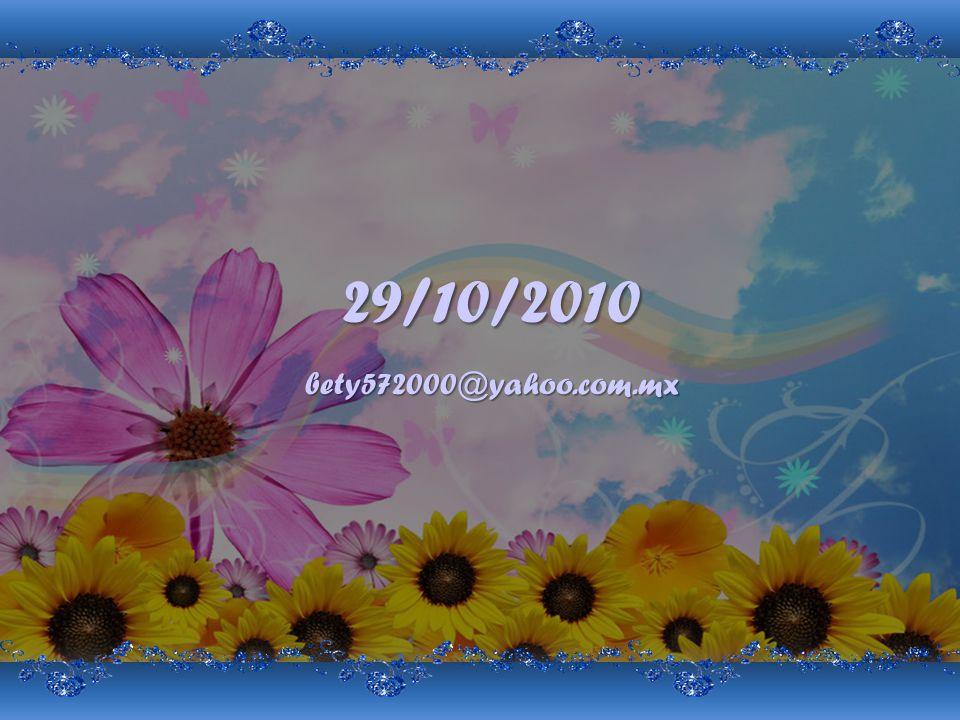 29/10/2010 bety572000@yahoo.com.mx
