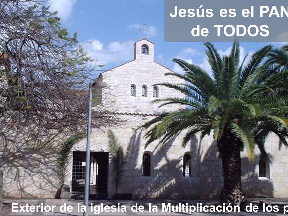 Jesús es el PAN de TODOS Exterior de la iglesia de la Multiplicación de los panes