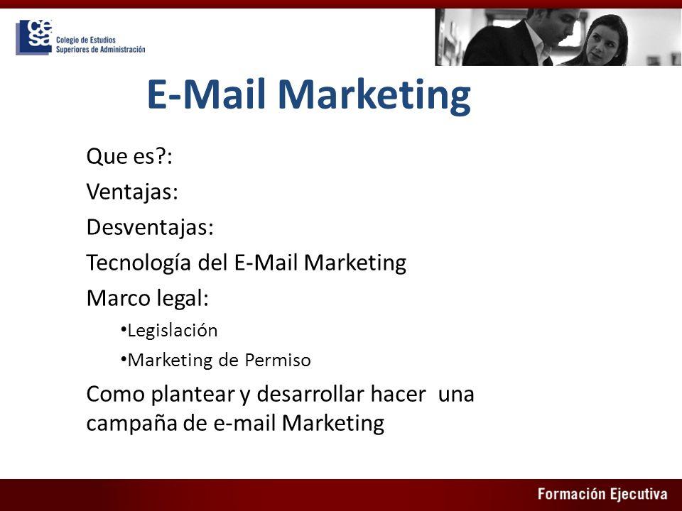 E-Mail Marketing Que es : Ventajas: Desventajas: