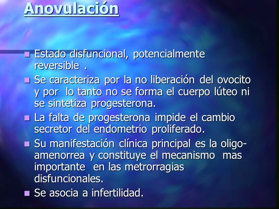 Anovulación Estado disfuncional, potencialmente reversible .