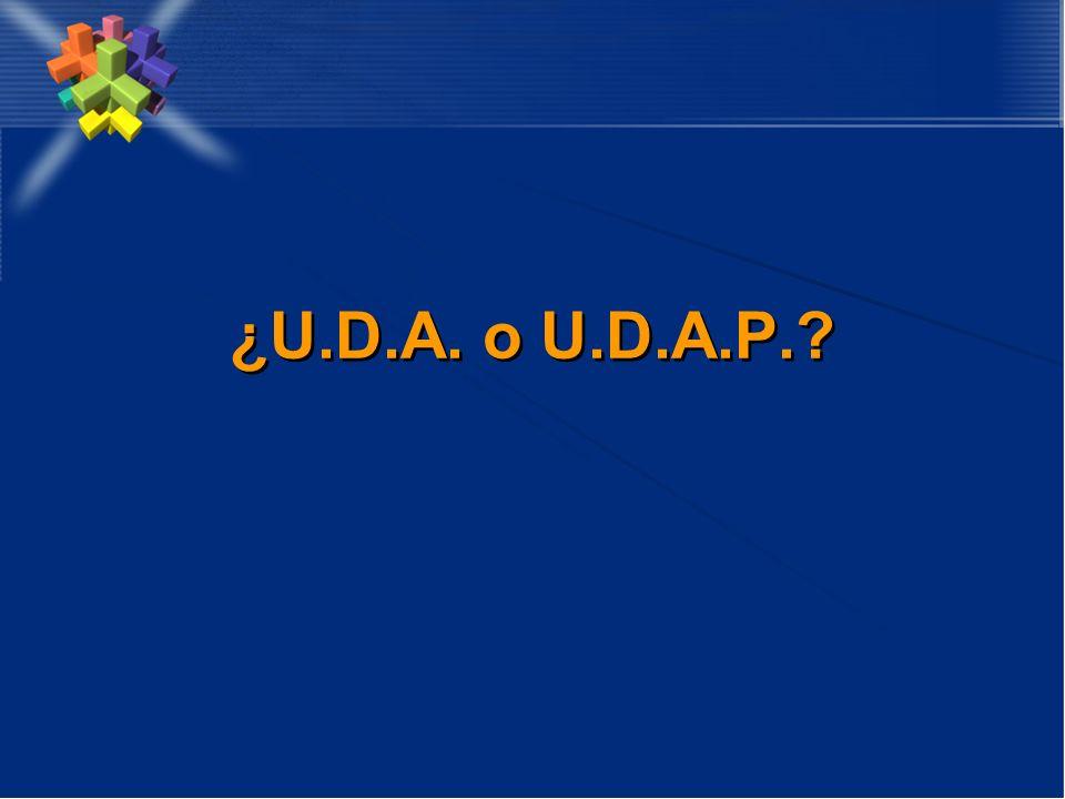 ¿U.D.A. o U.D.A.P.