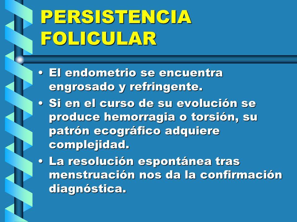 PERSISTENCIA FOLICULAR
