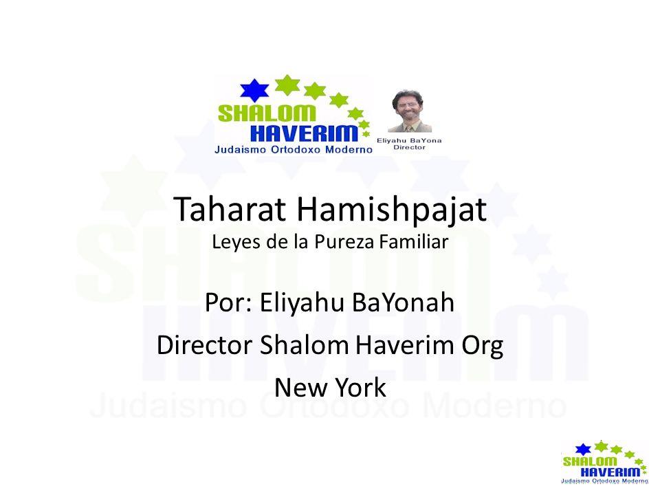 Taharat Hamishpajat Por: Eliyahu BaYonah Director Shalom Haverim Org