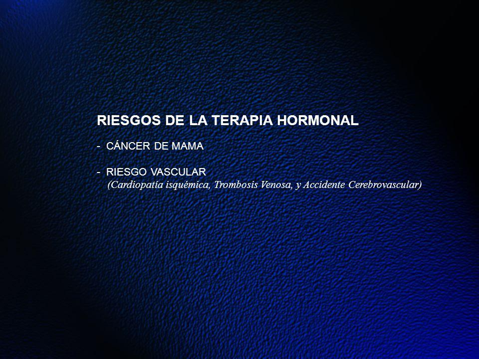 RIESGOS DE LA TERAPIA HORMONAL