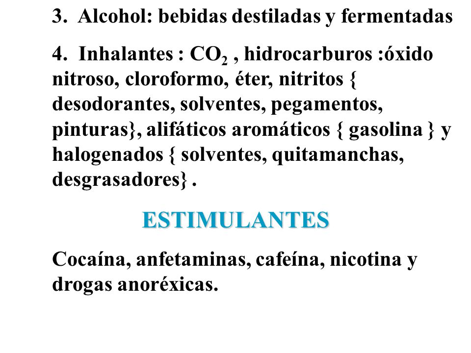 ESTIMULANTES 3. Alcohol: bebidas destiladas y fermentadas