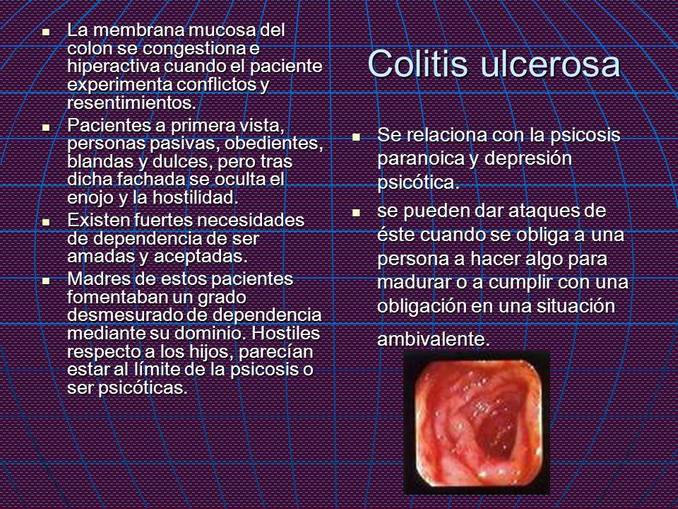 La membrana mucosa del colon se congestiona e hiperactiva cuando el paciente experimenta conflictos y resentimientos.