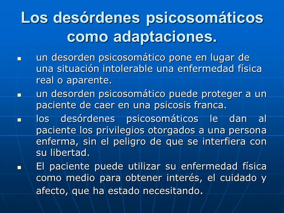 Los desórdenes psicosomáticos como adaptaciones.