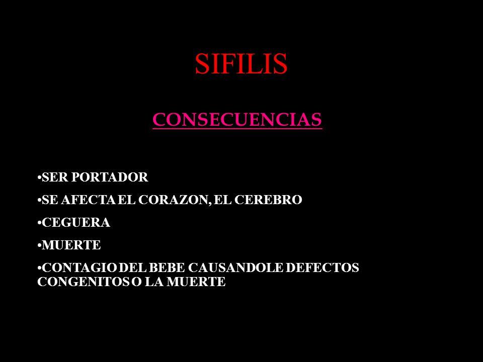 SIFILIS CONSECUENCIAS SER PORTADOR SE AFECTA EL CORAZON, EL CEREBRO