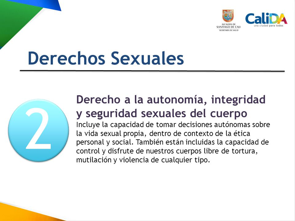 Derechos Sexuales 2. Derecho a la autonomía, integridad y seguridad sexuales del cuerpo.